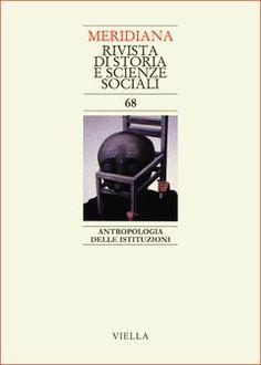 Meridiana. 68, 2010. Antropologia delle istituzioni - Viella