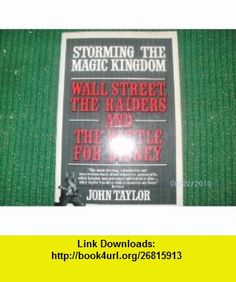Storming the Magic Kingdom (9780345354075) John Taylor , ISBN-10: 0345354079  , ISBN-13: 978-0345354075 ,  , tutorials , pdf , ebook , torrent , downloads , rapidshare , filesonic , hotfile , megaupload , fileserve