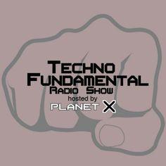 Friday 3.40pm – PlanetX – TECHNO FUNDAMENTAL Radio Show – TECHNO CHANNEL