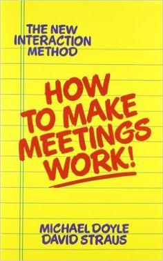How to Make Meetings Work! -  Michael Doyle