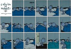 Calvin and Hobbes - A typical 6-year-old... sneaking into mom and dad's bed and hogging the covers!