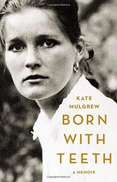 "i cant stop thinking about kate mulgrews memoir - just beautiful ""Born with Teeth: A Memoir"" Kate Mulgrew"