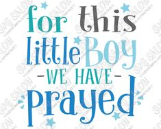 For This Little Boy We Have Prayed Custom DIY Iron On Vinyl Baby Onesie or Shirt Decal Bible Verse Cutting File in SVG, EPS, DXF, JPEG, and PNG Format