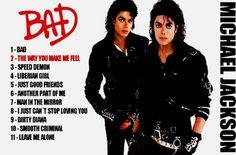 Bad Michael, Michael Jackson Bad, Jackson 5, Just Good Friends, Best Friends, Liberian Girl, Another Part Of Me, Diana, Feelings