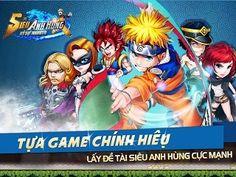 Game Siêu Anh Hùng trên Android là game kết hợp hoàn hảo giữa các vị anh hùng đình đám như Manga Nhật Bản và Phim Mỹ như Naruto, Luffy, Songoku, Đội trưởng Mỹ, Người sắt, Người nhện v.v.. http://taivn.mobi/game-sieu-anh-hung.html