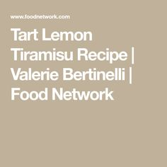 Get Tart Lemon Tiramisu Recipe from Food Network Lemon Tiramisu, Tiramisu Recipe, Lemon Desserts, Delicious Desserts, Fun Desserts, Spicy Black Beans Recipe, Food Network Valerie Bertinelli, Barn Wedding Cakes, Lamb Chop Recipes