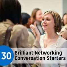 20130904 - 30 Brilliant Networking Conversation Starters to use at the FPELRA Annual Training Conference by The Muse Career Development, Professional Development, Personal Development, Business Networking, Business Tips, Networking Events, Cv Curriculum Vitae, 1000 Lifehacks, Start Ups