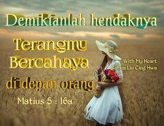 "With My Heart  ✨... :: (\_(\ *: (=' :') :* •.. (,("")("")¤°´¯`» •ღღ• Good Night  •ღღ•  Matius 5:16  Demikianlah hendaknya terangmu bercahaya di depan orang, supaya mereka melihat perbuatanmu yang baik dan memuliakan Bapamu yang di sorga."""