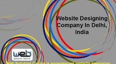 Best Website Designing Company in Delhi | Web Solution Centre - The Web Solution Centerisone of the best companyfor digital marketing. We Provide the best website designing companyin Delhi,Indiaand across the globe. Website Design Company in Delhi? Get user friendly professional and E-commerce web development services, Mobile app development, digital marketing, SEO and SMO company in Delhi India.  https://www.youtube.com/watch?v=UanDSx37psM