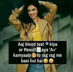 Mera to blood test bi tumare NAM ka he To kud socho mere rag rag me base ho tum Attitude Thoughts, Attitude Quotes For Girls, Crazy Girl Quotes, Funny Girl Quotes, Girl Attitude, Funny Thoughts, Girly Quotes, Jokes Quotes, Crazy Girls