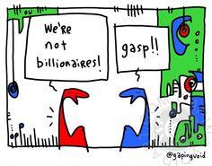 We're Not Billionaires | gapingvoid art