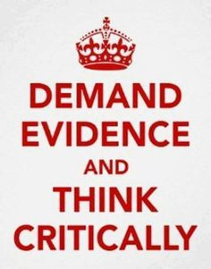 demand evidence and think critically (not technically a keep calm poster but goes with the meme, no?)