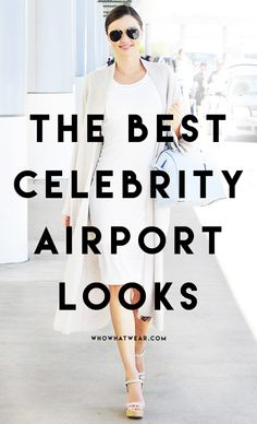 The best celebrity airport style