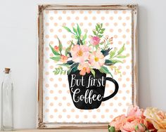 But first coffee, coffee, home decor, coffee print, wall art, kitchen decor, printable art, typography, coffee sign,printable wall art,print by AdornMyWall on Etsy
