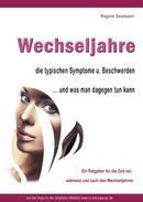 Übersicht - Beschwerden während der Wechseljahre Auf einen Blick: Symptome - Ursachen - Hilfe - Abhilfe