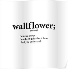 'Wallflower' Poster by mermaidreads - Wallflower Poster - Unusual Words, Weird Words, Rare Words, Unique Words, New Words, Interesting Words, Modern Words, Simple Words, Creative Words