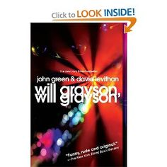 Will Grayson, Will Grayson by John Green  Loved! <3 Possibly my favorite book by a great author. Tiny Cooper forever!