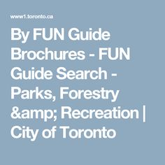 By FUN Guide Brochures - FUN Guide Search - Parks, Forestry & Recreation | City of Toronto