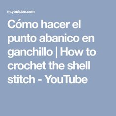 Cómo hacer el punto abanico en ganchillo | How to crochet the shell stitch - YouTube