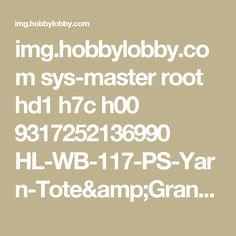 img.hobbylobby.com sys-master root hd1 h7c h00 9317252136990 HL-WB-117-PS-Yarn-Tote&Granny-FabricShrug.pdf