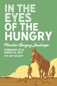 "One of my alternate poster concepts for ""In The Eyes of the Hungry,"" an art exhibition sponsored in part by the NEA Big Read. The imagery is intended to complement Depression-era photography, paintings and other artworks in the show pertaining to Florida's economic changes and migrant labor."