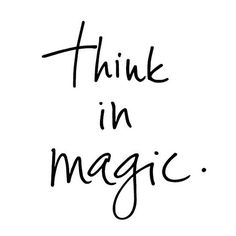 """""""Magic is everywhere... We just need to take the time to manifest it into…"""