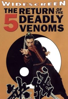 RETURN OF THE FIVE DEADLY VENOMS (1978) Better known in bootleg circles as MORTAL COMBAT and CRIPPLED AVENGERS, this movie doesn't waste any time getting to business. Chang Cheh is certainly one of the best directors from this period in Shaw Brothers history, and he provides ample thrills and over the top Kung Fu antics in this one.