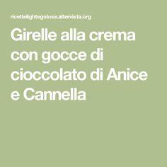 Girelle alla crema con gocce di cioccolato di Anice e Cannella