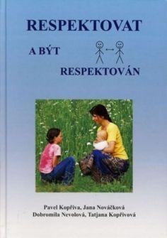 Respektovat a být respektován - Pavel Kopřiva Tantra, Grade 1, Reading Lists, Classroom Management, Mario, Baseball Cards, Sports, Books, Literatura