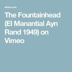 The Fountainhead (El Manantial Ayn Rand 1949) on Vimeo