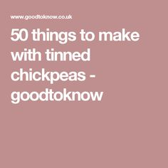 50 things to make with tinned chickpeas - goodtoknow