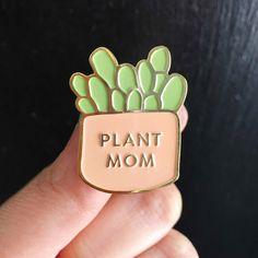 Plant Mom pin, Plant Pin, Plant Lady Pin, Succulent Pin, Plant Lover Pin, Plants Enamel Pin by rhubarbpaperco on Etsy https://www.etsy.com/ca/listing/509680452/plant-mom-pin-plant-pin-plant-lady-pin