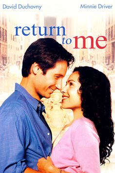 Return to Me - So sweet & funny. I want to be able to sock a guy in the eye on a first date and him still want to be with me lol!
