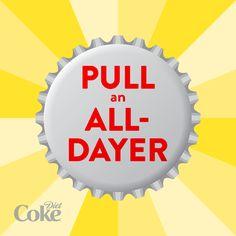 """Pull an all-dayer."""