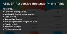 ATELIER - Responsive Bootstrap Pricing Table . ATELIER – Responsive Bootstrap Pricing Table is a responsive pricing table build with Bootstrap framework. It's build with 6 diffrent styles and with 3 and 4 column bootsrap