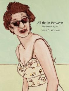 All the in Between: My Story of Agnes