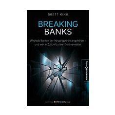 Breaking Banks  Weshalb Banken der Vergangenheit angehören