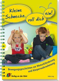 Kleine Schnecke, roll dich ein! – Bewegungsgeschichten zur Motorikförderung und Körperwahrnehmung ++ Diese Bewegungsgeschichten und -spiele lassen die #Kinder ihren Körper mit allen Sinnen erleben und ihre Fähigkeiten erproben. Die Ziele dabei sind das bewusste #Hinhören, Beobachten, #Fühlen und Bewegen, sowie der Aufbau von #Vertrauen und #Selbstbewusstsein. Den Ausklang gestalten Sie durch angenehme Entspannungsmethoden. #Kita #Kindergarten