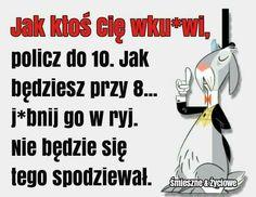 Pick Up, Polish Memes, Weekend Humor, Funny Memes, Jokes, Keep Smiling, Man Humor, Motto, Sentences