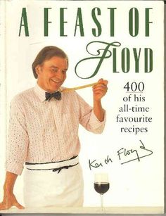 A Feast of Floyd: 400 of his all-time favourite recipes by Keith Floyd, http://www.amazon.co.uk/dp/058333685X/ref=cm_sw_r_pi_dp_Rrfwrb1HPKSVD