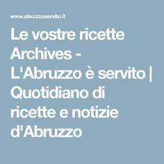 Le vostre ricette Archives - L'Abruzzo è servito | Quotidiano di ricette e notizie d'Abruzzo
