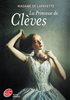 La princesse de Clèves • Madame de Lafayette • Le livre de poche