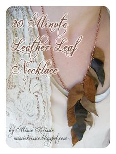 Leather Leaf Necklace Tutorial 1 by Missie Krissie, via Flickr