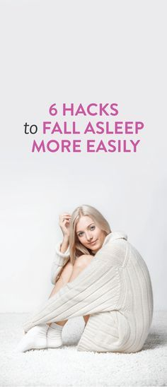 6 Hacks For Falling Asleep More Easily
