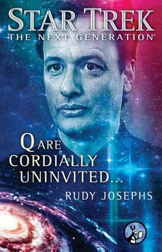 Star Trek TNG: Q are Cordially Uninvited...