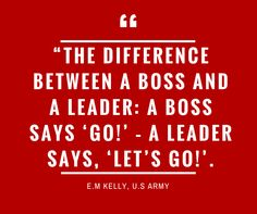 The difference between a boss and a leader: a boss says 'Go!'–a leader says, 'Let's go!'  ‪#‎Placementindia‬