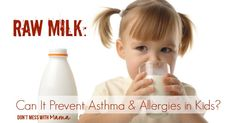 Raw Milk: Can it Prevent Allergies & Asthma in Kids #naturalparenting - DontMesswithMama.com