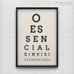 """""""Eis o meu segredo: só se vê bem com o coração.""""  #poster Invisível  Na Casa da Joana"""