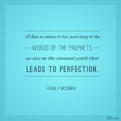 """When we choose to live according to the words of the prophets, we are on the covenant path that leads to perfection."" #SisterMcConkie #LDSConf"