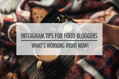What's working on Instagram for food bloggers right now
